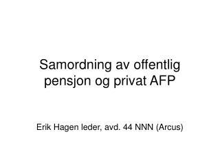 Samordning av offentlig pensjon og privat AFP