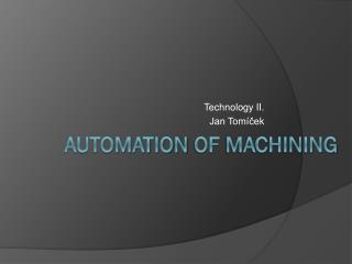 Automation of Machining