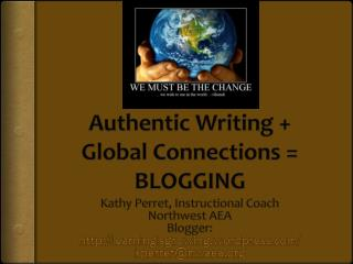 Authentic Writing + Global Connections = BLOGGING