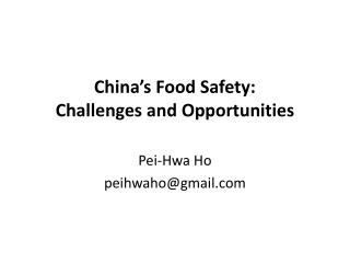 China's Food Safety: Challenges and Opportunities