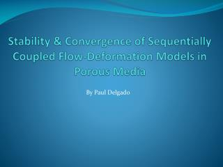 Stability & Convergence of Sequentially Coupled Flow-Deformation Models in Porous Media