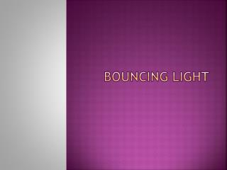 Bouncing light