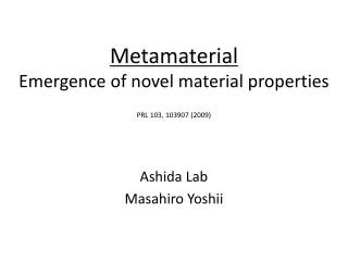 Metamaterial Emergence of novel material properties