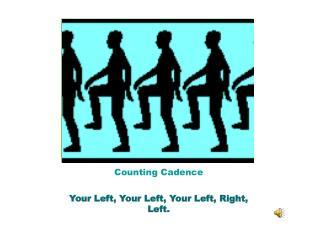 Your Left, Your Left, Your Left, Right, Left.