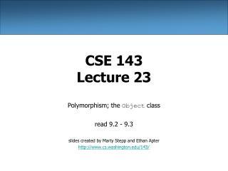 CSE 143 Lecture 23