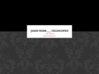 James Webb ___ Telescope!!!