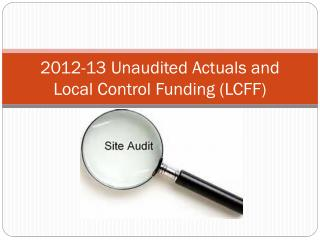 2012-13 Unaudited Actuals and Local Control Funding (LCFF)