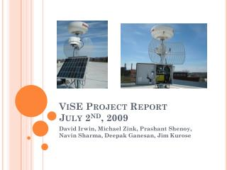 ViSE  Project Report July 2 nd , 2009