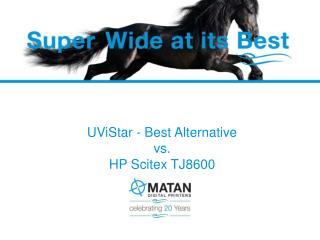 UViStar - Best Alternative vs. HP Scitex TJ8600
