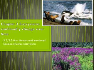 Chapter 3 Ecosystems continually change over time