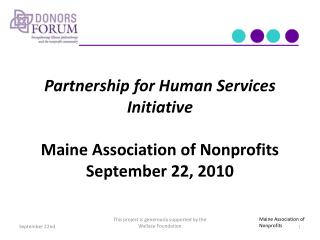 Partnership for Human Services  Initiative Maine Association of Nonprofits September 22, 2010