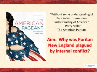 Aim:  Why was Puritan New England plagued by internal conflict?