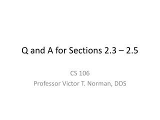 Q and A for Sections 2.3 – 2.5