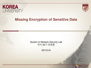 Missing Encryption of Sensitive  Data