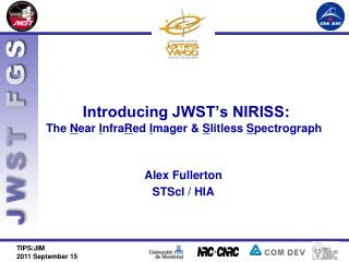 Introducing JWST's NIRISS : The  N ear  I nfra R ed I mager &  S litless S pectrograph