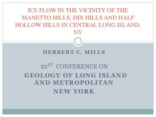 Herbert C. Mills 21 ST  CONFERENCE ON GeoLOGY  OF LONG ISLAND AND METROPOLITAN  NEW YORK