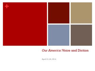 Our America : Voice and Diction