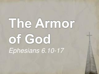 The Armor of God Ephesians 6.10-17