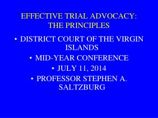 EFFECTIVE TRIAL ADVOCACY: THE PRINCIPLES