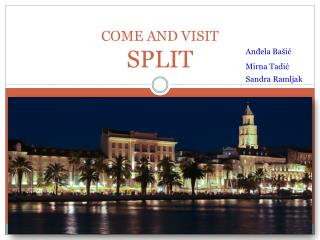 COME AND VISIT SPLIT