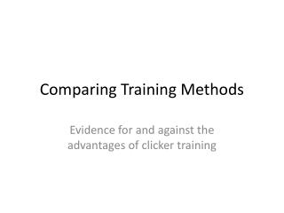Comparing Training Methods