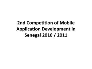 2nd Competition of Mobile Application Development in Senegal 2010 / 2011