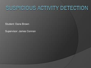 SUSPICIOUS ACTIVITY DETECTION