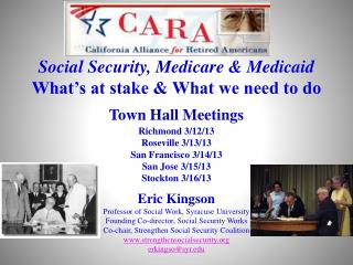 Social  Security, Medicare & Medicaid  What's at stake & What we need to do Town Hall  Meetings