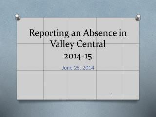 Reporting an Absence in  Valley Central 2014-15