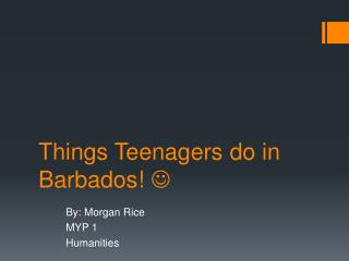 Things Teenagers do in Barbados!  
