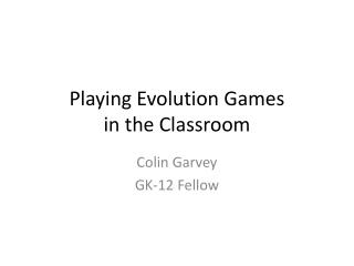 Playing Evolution Games  in the Classroom