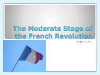 The Moderate Stage of the French Revolution