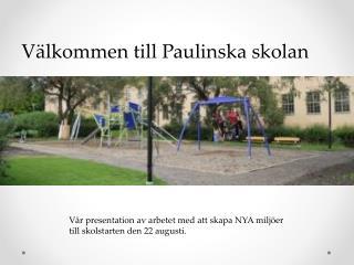Välkommen till Paulinska skolan