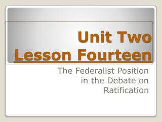Unit Two Lesson  Four teen