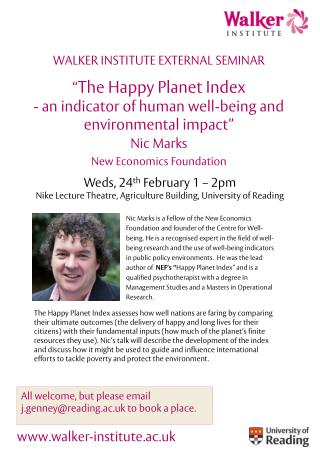 "Walker Institute External  Seminar "" The  Happy Planet  Index"