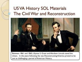 US VA History SOL Materials The Civil War and Reconstruction