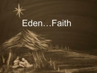 Eden…Faith
