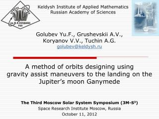 The Third Moscow Solar System Symposium (3M-S 3 ) Space Research Institute Moscow, Russia