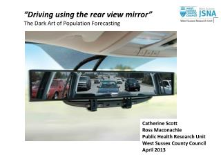 """Driving using the rear view mirror"" The Dark Art of Population Forecasting"