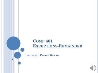 Comp 401 Exceptions-Remainder