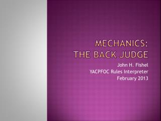 Mechanics: The Back Judge