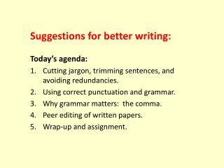 Today's agenda: Cutting jargon, trimming sentences, and avoiding redundancies.