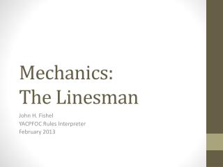 Mechanics: The Linesman