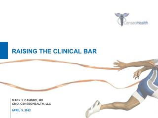 Raising the clinical bar