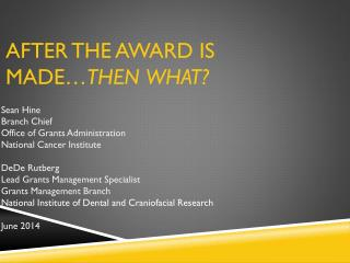 After the Award is Made� THEN WHAT?