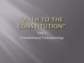 """Path to the Constitution!"""