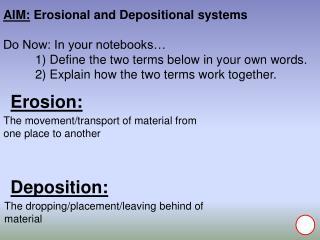 Erosion: Deposition: