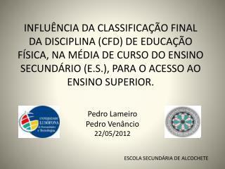 Pedro Lameiro Pedro Venâncio 22/05/2012