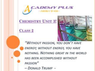 Chemistry Unit 3! Class 2