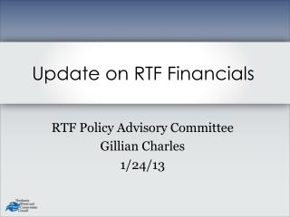 RTF Policy Advisory Committee Gillian Charles 1/24/13